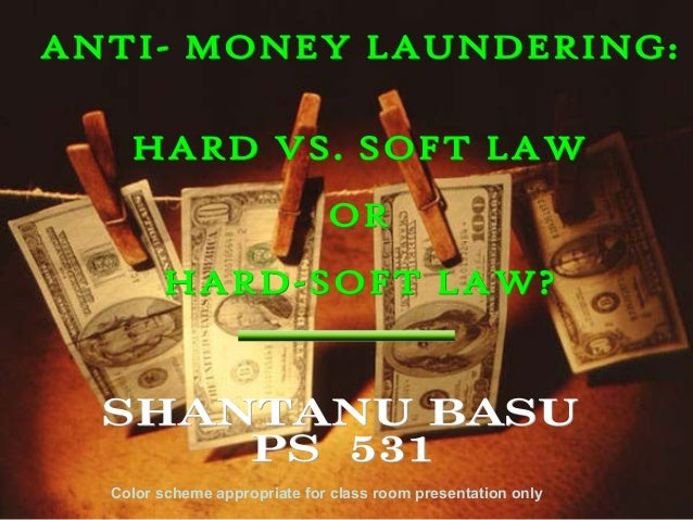 Anti money laundering regime hard or soft law