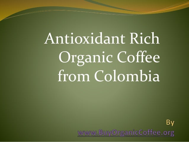 Antioxidant Rich Organic Coffee from Colombia