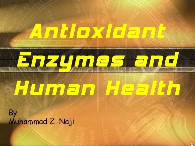 1 Antioxidant Enzymes and Human Health By Muhammad Z. Naji