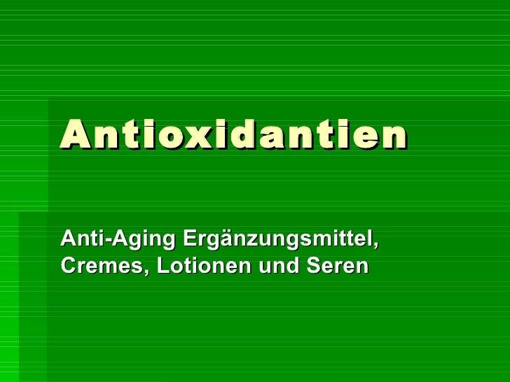 Antioxidantien Anti-Aging Ergänzungsmittel, Cremes, Lotionen und Seren