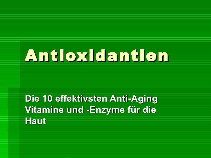 Antioxidantien Die 10 effektivsten Anti-Aging Vitamine und -Enzyme für die Haut