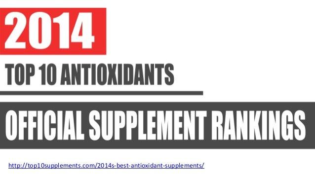 http://top10supplements.com/2014s-best-antioxidant-supplements/