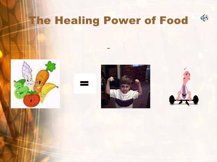 The Healing Power of Food <ul><li>  </li></ul>