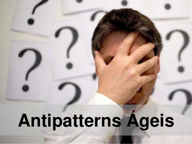 Antipatterns Ágeis