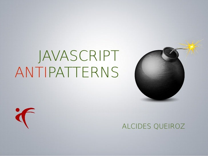 JAVASCRIPTANTIPATTERNS               ALCIDES QUEIROZ