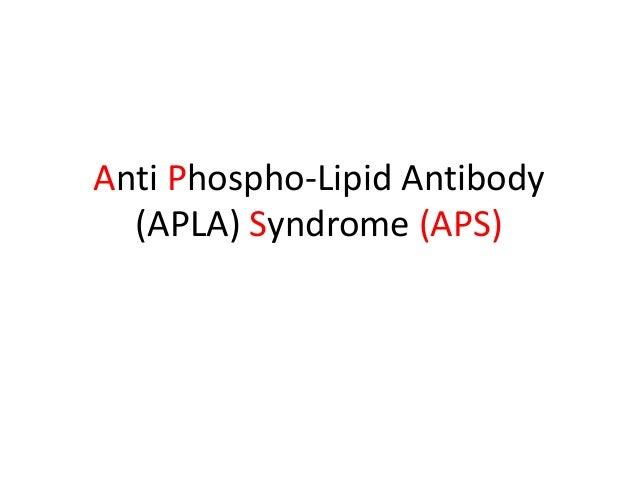 Anti Phospho-Lipid Antibody (APLA) Syndrome (APS)