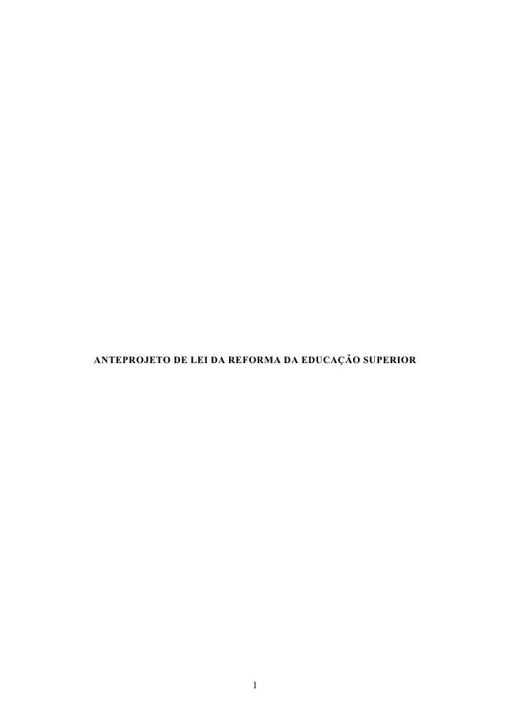 ANTEPROJETO DE LEI DA REFORMA DA EDUCAÇÃO SUPERIOR                             1