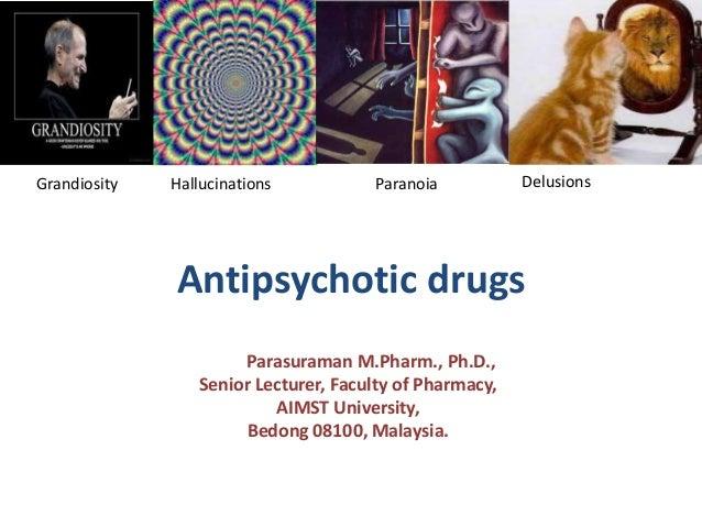 Antipsychotic drugs Dr. S. Parasuraman M.Pharm., Ph.D., Senior Lecturer, Faculty of Pharmacy, AIMST University, Bedong 081...