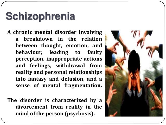 schizophrenia a chronic psychiatric illness Learn about schizophrenia, including symptoms, risk factors, treatment and more   schizophrenia is a chronic brain disorder that affects about one percent of.
