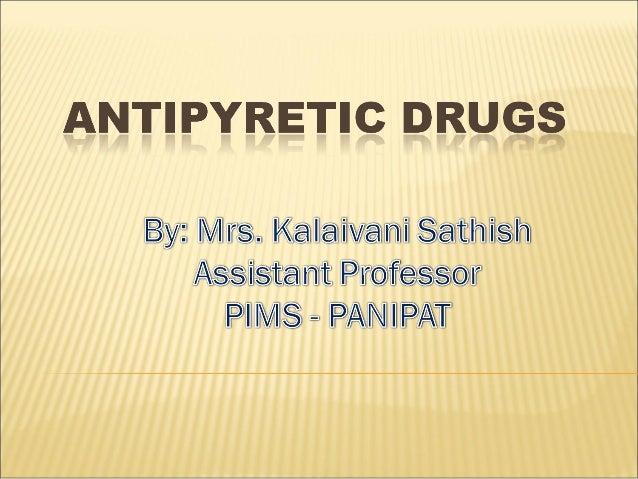 Pyretics and Antipyretics