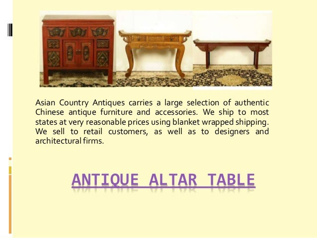 ANTIQUE ALTAR TABLE Asian Country Antiques carries a large selection of authentic Chinese antique furniture and accessorie...
