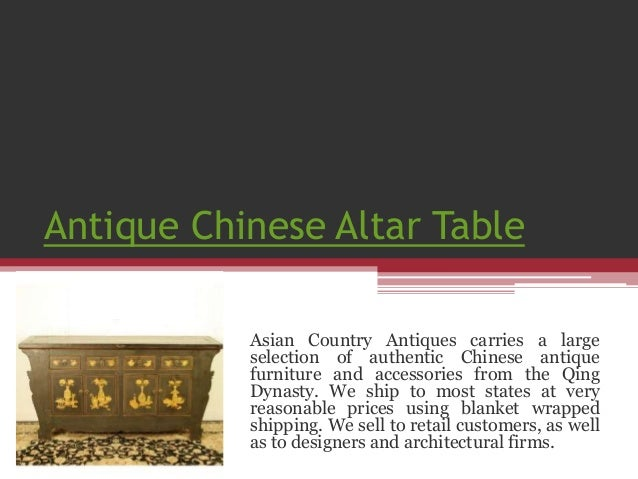 Antique Chinese Altar Table  Asian Country Antiques carries a large  selection of authentic Chinese antique  furniture and...