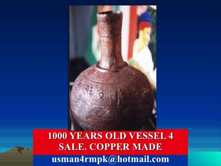 1000 YEARS OLD VESSEL 4 SALE. COPPER MADE [email_address]
