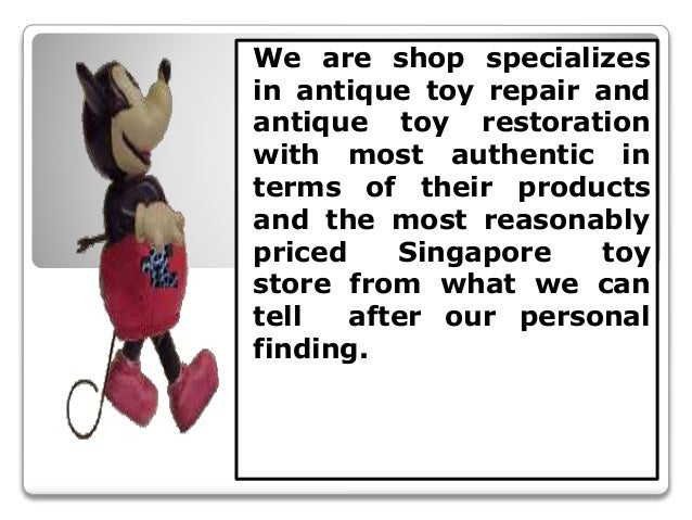 We are shop specializes in antique toy repair and antique toy restoration with most authentic in terms of their products a...