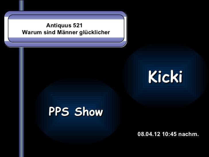 Antiquus 521Warum sind Männer glücklicher                                   Kicki        PPS Show                         ...