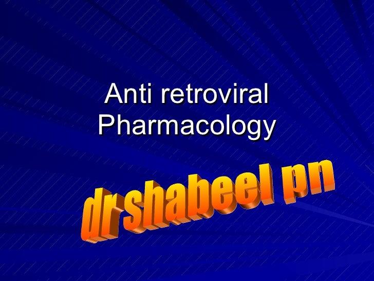 Anti retroviral Pharmacology dr shabeel pn