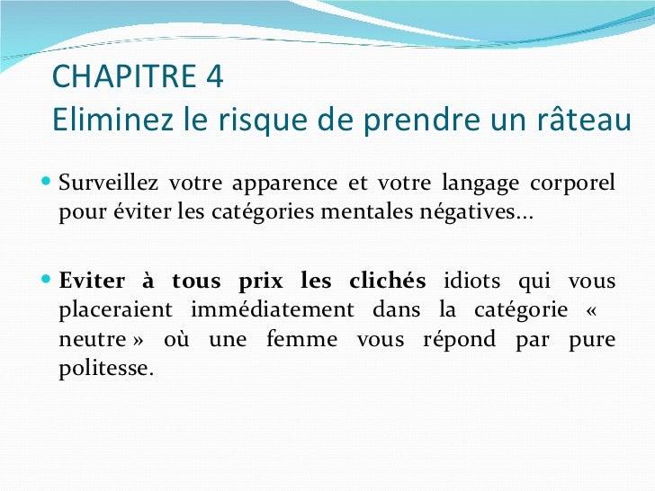 <ul><li>Surveillez votre apparence et votre langage corporel pour éviter les catégories mentales négatives... </li></ul><u...
