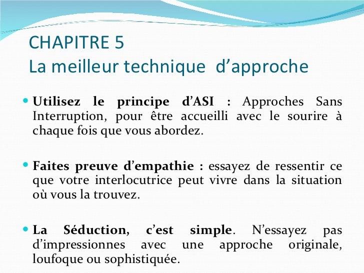 <ul><li>Utilisez le principe d'ASI :  Approches Sans Interruption, pour être accueilli avec le sourire à chaque fois que v...