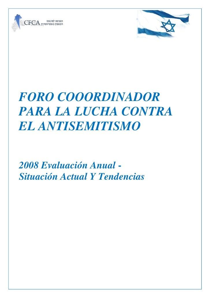 FORO COOORDINADOR PARA LA LUCHA CONTRA EL ANTISEMITISMO  2008 Evaluación Anual - Situación Actual Y Tendencias