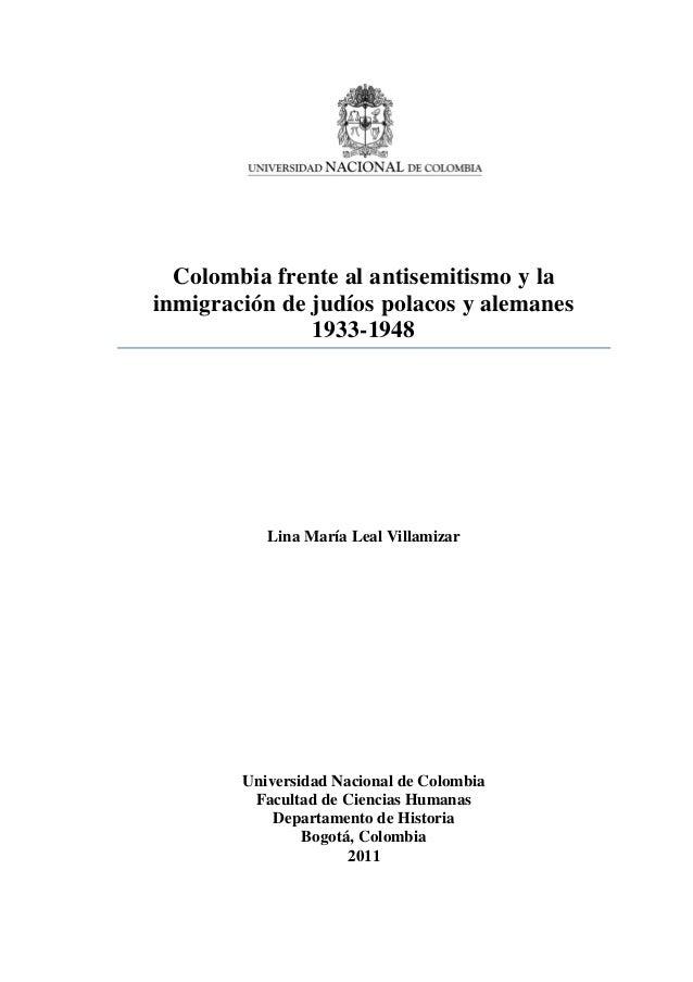 IResumenColombia frente al antisemitismo y lainmigración de judíos polacos y alemanes1933-1948Lina María Leal VillamizarUn...
