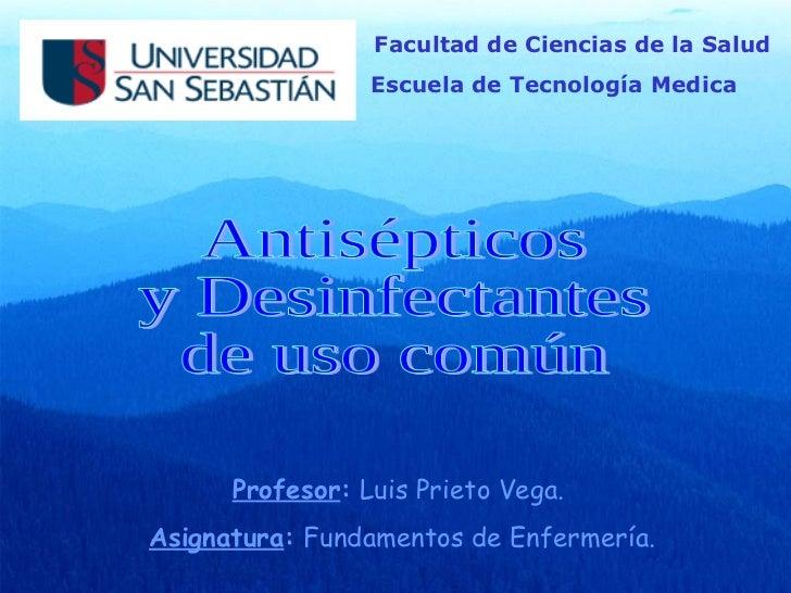 Facultad de Ciencias de la Salud                  Escuela de Tecnología Medica           Profesor: Luis Prieto Vega. Asign...