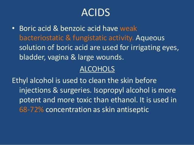 ACIDS • Boric acid & benzoic acid have weak bacteriostatic & fungistatic activity. Aqueous solution of boric acid are used...