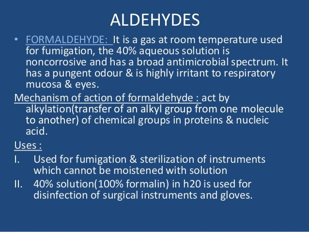 ALDEHYDES • FORMALDEHYDE: It is a gas at room temperature used for fumigation, the 40% aqueous solution is noncorrosive an...