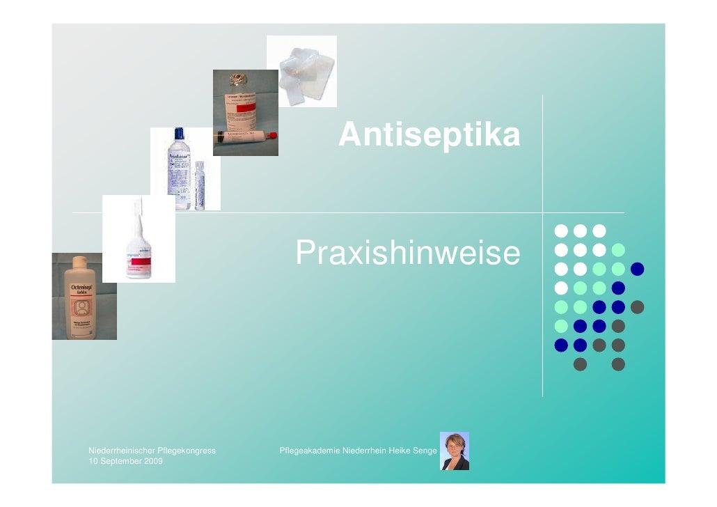 Antiseptika                                         Praxishinweise     Niederrheinischer Pflegekongress   Pflegeakademie N...