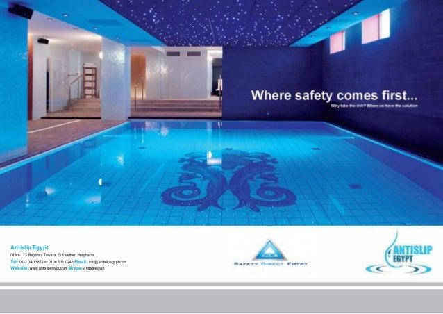 Antislip Egypt Office 113 Regency Towers, El Kawther, Hurghada. Tel: 0122 340 3872 or 0106 976 0246 Email: info@antislipeg...