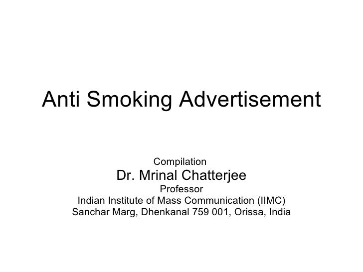 Anti Smoking Advertisement Compilation  Dr. Mrinal Chatterjee Professor Indian Institute of Mass Communication (IIMC) Sanc...