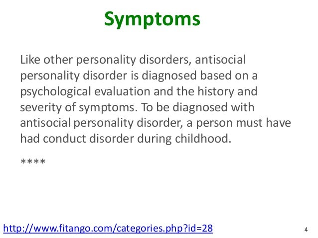 common symptoms of antisocial personality disorder People with antisocial personality disorder (aspd) can be witty, charming, and fun to be around -- but they also lie and exploit others aspd makes people uncaring aspd makes people uncaring someone with the disorder may act rashly, destructively, and unsafely without feeling guilty when their actions hurt other people.