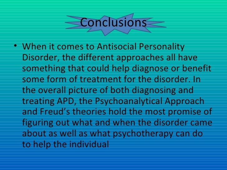 an analysis of antisocial personality disorder Should a person with antioocial personality disorder hurt someone, whether emotionally or physically, they will show no signs of remorse for their behavior in some cases, they may even try to rationalize what they did people with antisocial personality disorder also fail to learn from these .