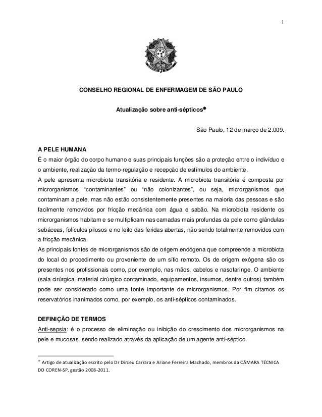 1 CONSELHO REGIONAL DE ENFERMAGEM DE SÃO PAULO Atualização sobre anti-sépticos São Paulo, 12 de março de 2.009. A PELE HU...