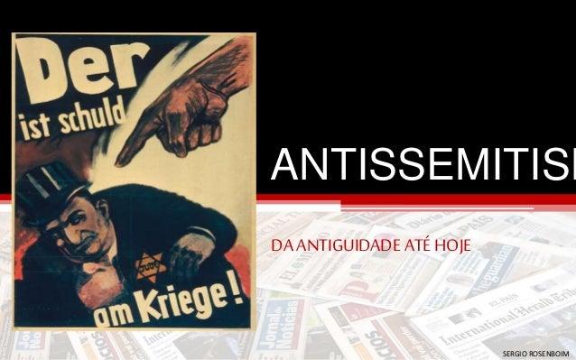 ANTISSEMITISMO  DA ANTIGUIDADE ATÉ HOJE  SERGIO ROSENBOIM