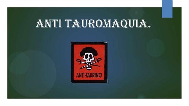 ANTI TAUROMAQUIA.