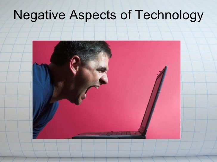 Negative Aspects of Technology