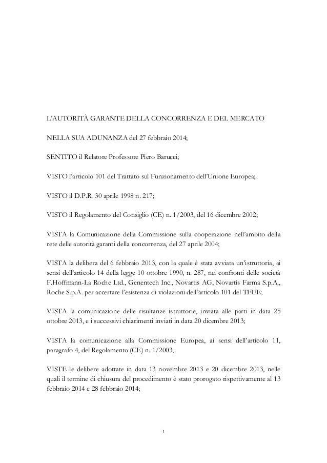 L'AUTORITÀ GARANTE DELLA CONCORRENZA E DEL MERCATO NELLA SUA ADUNANZA del 27 febbraio 2014; SENTITO il Relatore Professore...