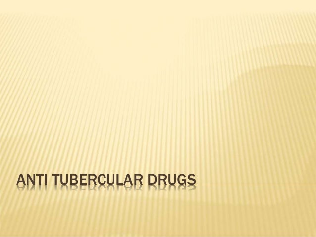 ANTI TUBERCULAR DRUGS