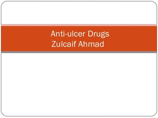 Anti-ulcer DrugsZulcaif Ahmad