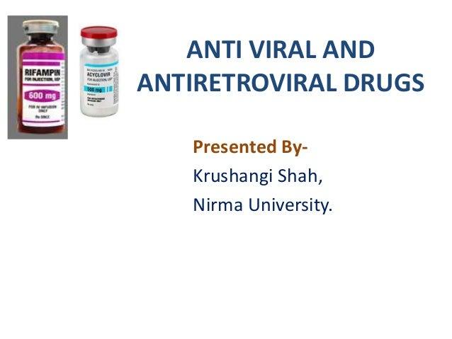 ANTI VIRAL ANDANTIRETROVIRAL DRUGSPresented By-Krushangi Shah,Nirma University.