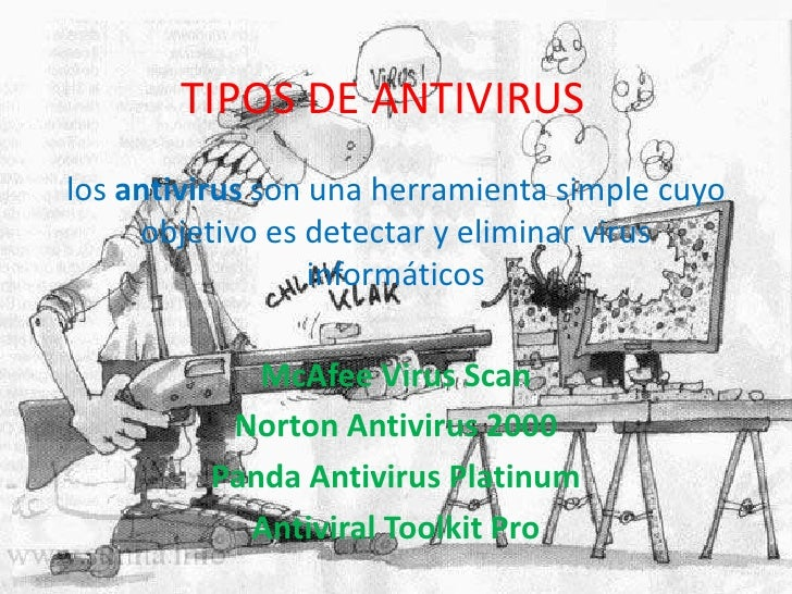 TIPOS DE ANTIVIRUS<br />los antivirus son una herramienta simple cuyo objetivo es detectar y eliminar virus informáticos <...