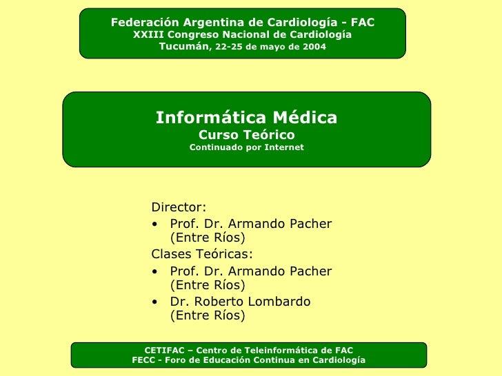 <ul><li>Director:  </li></ul><ul><li>Prof. Dr. Armando Pacher (Entre Ríos) </li></ul><ul><li>Clases Teóricas: </li></ul><u...