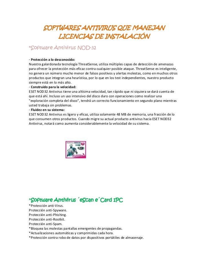 SOFTWARES ANTIVIRUS QUE MANEJAN LICENCIAS DE INSTALACIÓN<br />*Software Antivirus NOD-32<br />· Protección a lo desconocid...