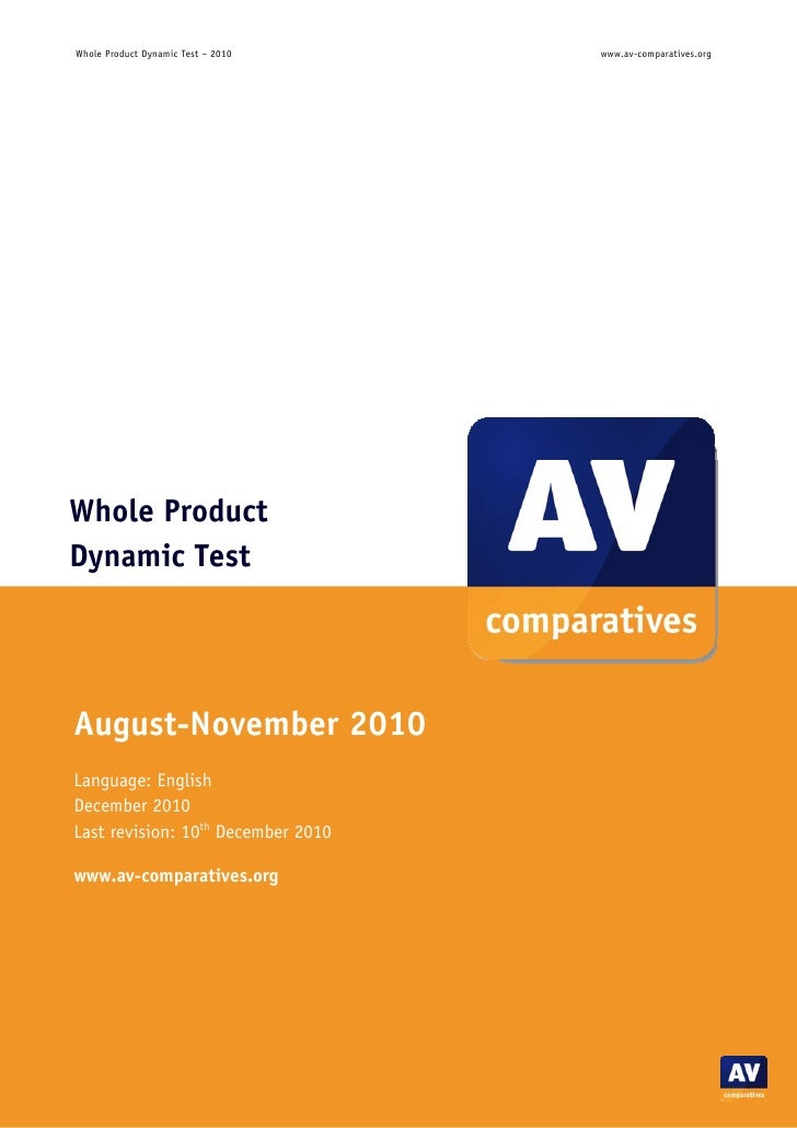 Whole Product Dynamic Test – 2010         www.av-comparatives.orgWhole ProductDynamic TestAugust-November 2010Language: En...
