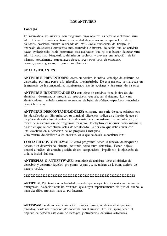 LOS ANTIVIRUS  Concepto  En informática los antivirus son programas cuyo objetivo es detectar o eliminar virus  informátic...