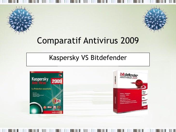Comparatif Antivirus 2009 Kaspersky VS Bitdefender