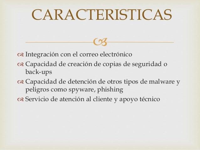 CARACTERISTICAS     Integración con el correo electrónico   Capacidad de creación de copias de seguridad o  back-ups  ...