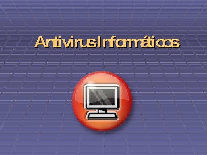 Antivirus Informáticos