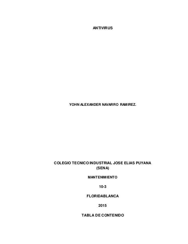 ANTIVIRUS YOHN ALEXANDER NAVARRO RAMIREZ. COLEGIO TECNICO INDUSTRIAL JOSE ELIAS PUYANA (SENA) MANTENIMIENTO 10-3 FLORIDABL...