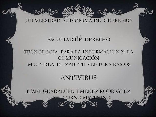 UNIVERSIDAD AUTONOMA DE GUERRERO  FACULTAD DE DERECHO  TECNOLOGIA PARA LA INFORMACION Y LA  COMUNICACIÓN  M.C PERLA ELIZAB...